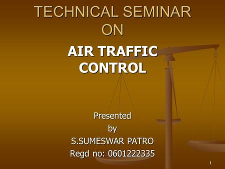 AIR TRAFFIC CONTROL Presented by S.SUMESWAR PATRO Regd no: