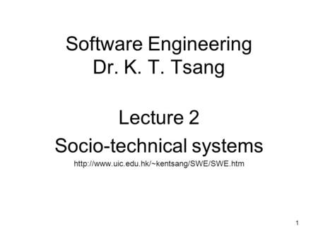 Software Engineering Dr. K. T. Tsang
