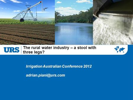 The rural water industry – a stool with three legs? Irrigation Australian Conference 2012