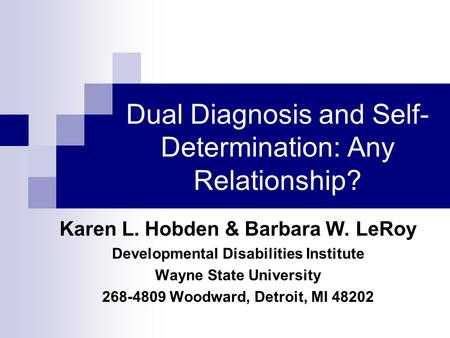 Dual Diagnosis and Self-Determination: Any Relationship?