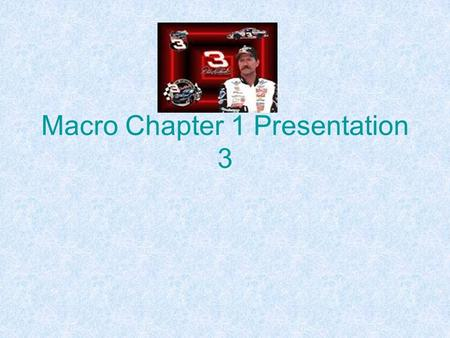 Macro Chapter 1 Presentation 3. Quick Check #1 The idea that the limited amount of resources are never sufficient to satisfy people's virtually unlimited.