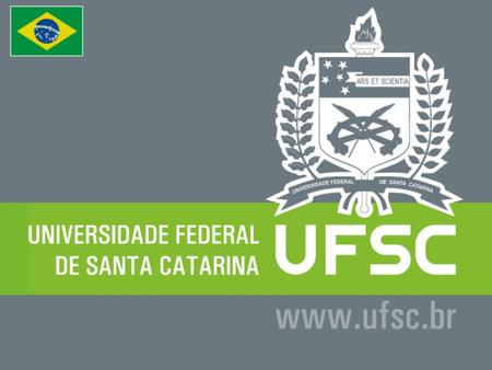 Since 1960, the Universidade Federal de Santa Catarina (UFSC) has been participating in the economic, social, political and cultural development.