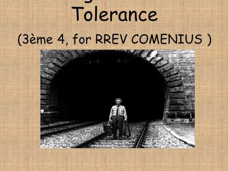 Immigration and Tolerance (3ème 4, for RREV COMENIUS )