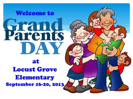 Welcome to at Locust Grove Elementary September 16-20, 2013.