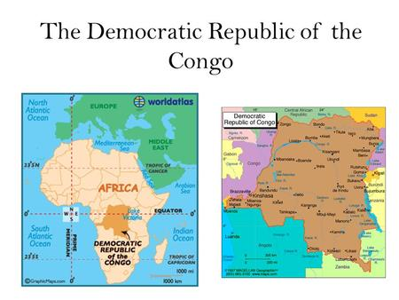 The Democratic Republic of the Congo. Quick Facts Capital City: Kinshasha Population: 75,507,308 A little bit bigger than the combined areas of Spain,