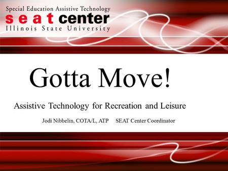 Gotta Move! Assistive Technology for Recreation and Leisure