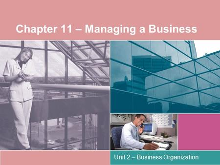 Chapter 11 – Managing a Business Unit 2 – Business Organization.