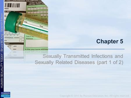 Chapter 5 Sexually Transmitted Infections and Sexually Related Diseases (part 1 of 2)
