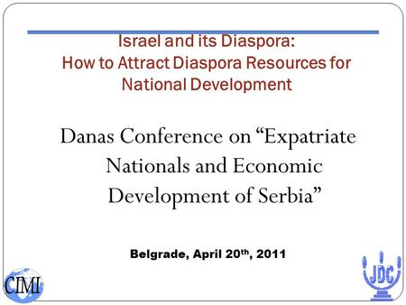 "Israel and its Diaspora: How to Attract Diaspora Resources for National Development Danas Conference on ""Expatriate Nationals and Economic Development."
