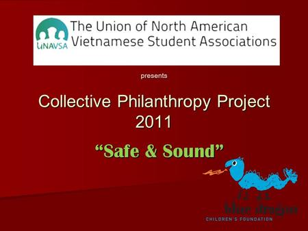 "Collective Philanthropy Project 2011 ""Safe & Sound"" presents."