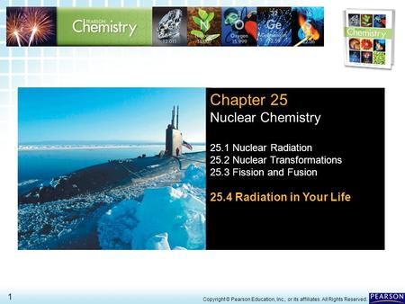 Chapter 25 Nuclear Chemistry 25.4 Radiation in Your Life