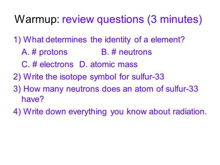 Warmup: review questions (3 minutes)