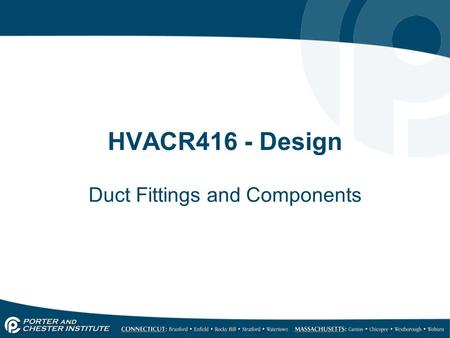 HVACR416 - Design Duct Fittings and Components. Elbows 23.4.6 Elbows are 90° bends (unless otherwise specified) in ducts. Airflow is diverted from a straight.