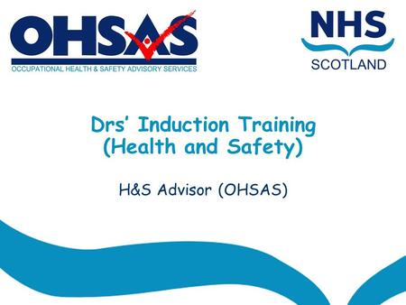 Drs' Induction Training (Health and Safety) H&S Advisor (OHSAS)