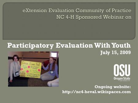 Participatory Evaluation With Youth July 15, 2009 Ongoing website: