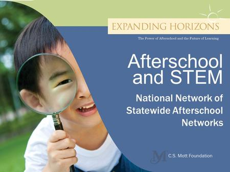 Afterschool and STEM National Network of Statewide Afterschool Networks.