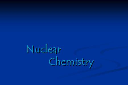 Nuclear Chemistry. Images  elements.html  elements.html.