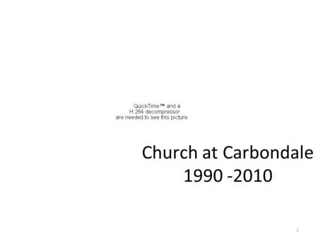 1 Church at Carbondale 1990 -2010. Jared and Rachel Carey and Colton.