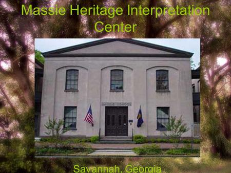 Massie Heritage Interpretation Center Savannah, Georgia.