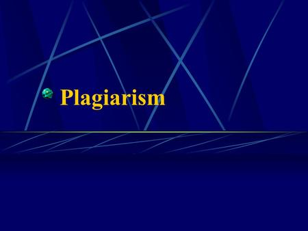 Plagiarism. What Is Plagiarism? Using the words, ideas and opinions of others as your own without reference to the actual author.