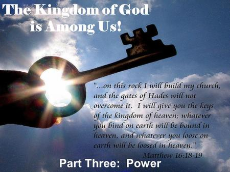 The Kingdom of God is Among Us!
