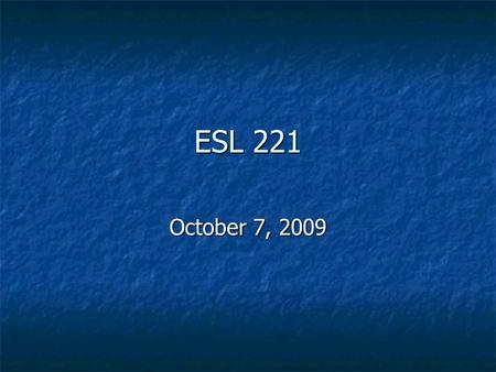ESL 221 October 7, 2009. Documenting Sources In research based essays, it is often necessary to quote and paraphrase the information we find in various.
