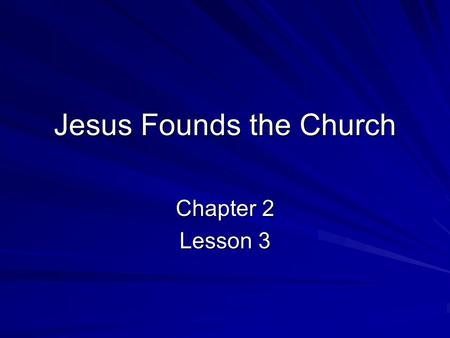 Jesus Founds the Church Chapter 2 Lesson 3. The Church's Teachings on Jesus Christ Jesus is God the Son, the Second Person of the Trinity, made man (Incarnation.