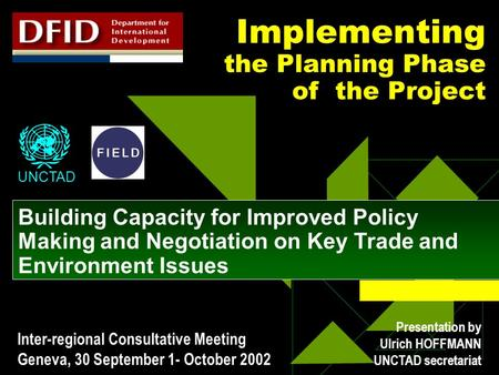 Implementing the Planning Phase of the Project Building Capacity for Improved Policy Making and Negotiation on Key Trade and Environment Issues UNCTAD.