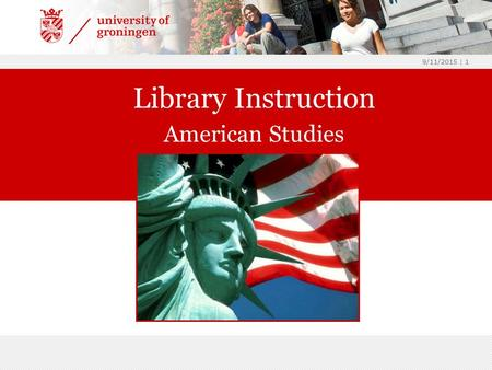 9/11/2015 | 1 Library Instruction American Studies.