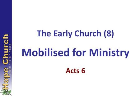The Early Church (8) Mobilised for Ministry
