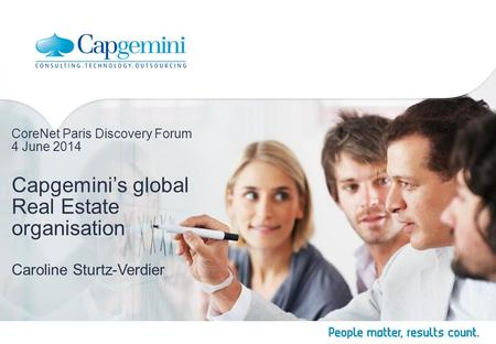 CoreNet Paris Discovery Forum 4 June 2014 Capgemini's global Real Estate organisation Caroline Sturtz-Verdier.
