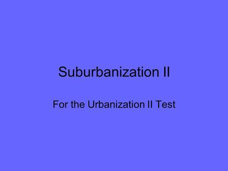 For the Urbanization II Test