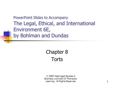 © 2005 West Legal Studies in Business, a division of Thompson Learning. All Rights Reserved.1 PowerPoint Slides to Accompany The Legal, Ethical, and International.
