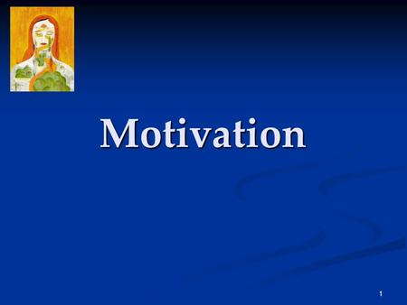 1 Motivation. 2 Motivation Motivation is a need or desire that energizes behavior and directs it towards a goal. Alan Ralston was motivated to cut his.