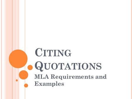C ITING Q UOTATIONS MLA Requirements and Examples.