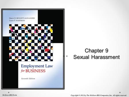 Chapter 9 Sexual Harassment McGraw-Hill/Irwin Copyright © 2012 by The McGraw-Hill Companies, Inc. All rights reserved.
