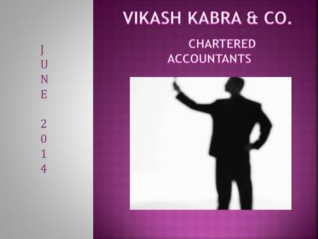 JUNE2014JUNE2014. VIKASH KABRA & CO. was established in the Year 2007 with the aim of providing comprehensive Professional Services in India which include.