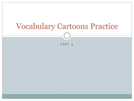 LIST 4 Vocabulary Cartoons Practice. Ignorant, unenlightened BENIGHTED What part of speech is it? Adjective.