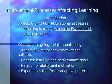 Motivational Processes Affecting Learning