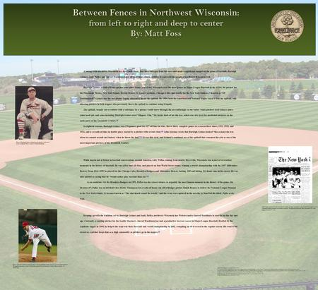 Coming from northwest Wisconsin are three individuals that have emerged from this area and made a significant impact on the game of baseball. Burleigh.