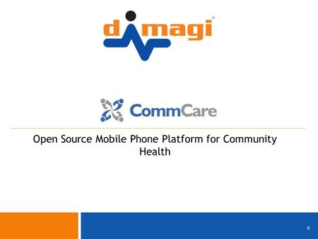0 0 Open Source Mobile Phone Platform for Community Health.