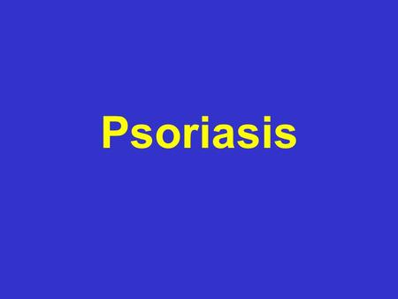 Psoriasis. Definition and causes Types GP management Pitfalls Hospital treatments.