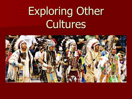 Exploring Other Cultures. Unit 3 Project: Cultures Report Today you will write 1-2 paragraphs about 1 of these topics: Today you will write 1-2 paragraphs.