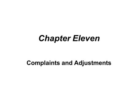 Chapter Eleven Complaints and Adjustments. Section 1 Introduction letter of complaint (Br E) or claim letter (Am E) Written claims are usually taken most.