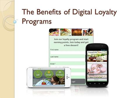 The Benefits of Digital Loyalty Programs. Customers want loyalty programs.