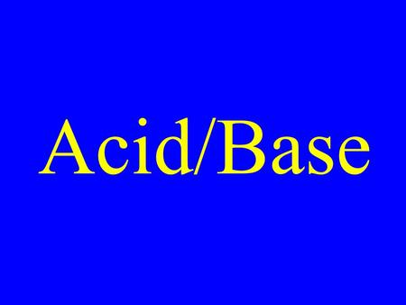 Acid/Base. Properties of Acids ·Sour taste, Change color of dyes, Conduct electricity in solution, React with many metals, React with bases to form salts.