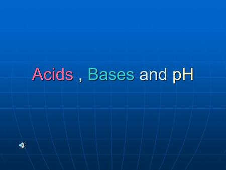 Acids, Bases and pH. ACIDS Acids are substances that donate Hydrogen ions (H + ) to form hydronium ions (H 3 O + ) when dissolved in water. Acids are.