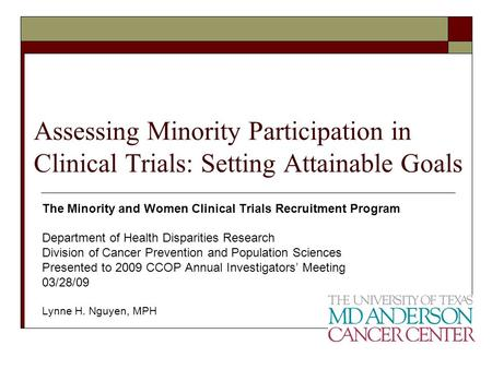 Assessing Minority Participation in Clinical Trials: Setting Attainable Goals The Minority and Women Clinical Trials Recruitment Program Department of.