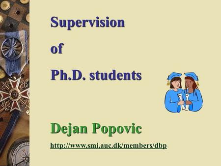 Supervisionof Ph.D. students Dejan Popovic