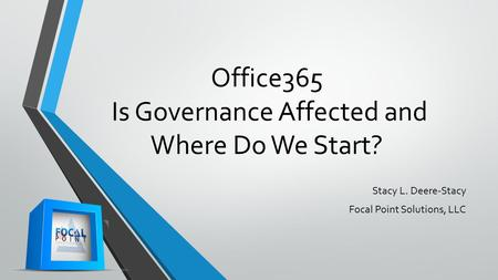 Office365 Is Governance Affected and Where Do We Start?